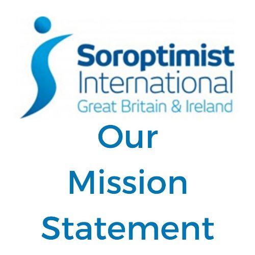 Soroptimist International Great Britain and Ireland Mission Statement