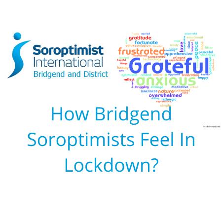 How Bridgend Soroptimists feel in lockdown