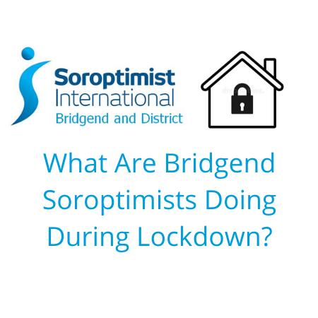 Bridgend Soroptimists in Lockdown