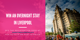 Liverpool Conference Competition: Win an overnight stay in Liverpool